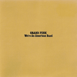 CD Grand Funk Railroad - We´re An american Band