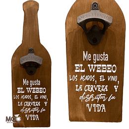 """Destapador de Botellas """"Me gusta el Webeo"""""""