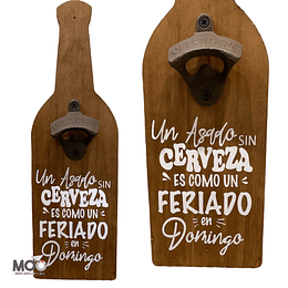 """Destapador de Botellas """"Asado Sin Cerveza"""""""