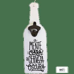 """Destapador de Botellas """"La mente clara..."""""""
