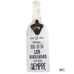 "Destapador de Botellas ""La Resaca ..."""