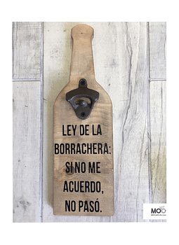 "Destapador de Botellas ""Ley de la Borrachera """
