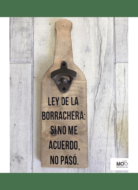 "Destapador de Botellas ""Ley de la Borrachera """