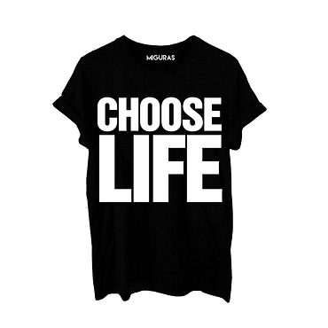 CHOOSE LIFE BLACK
