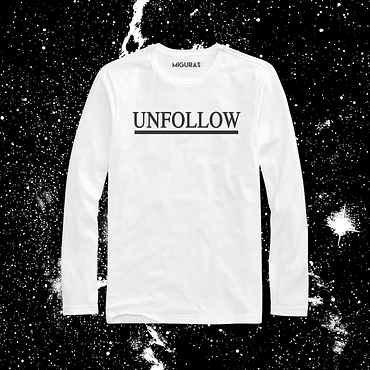UNFOLLOW / WHITE