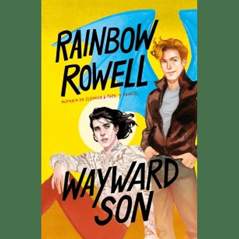 Wayward Son  (Rainbow Rowell) (continuación Carry on)