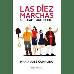 Las diez marchas que cambiaron Chile (María José Cumplido)