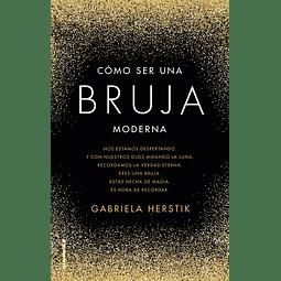 Cómo ser una bruja moderna (Gabriela Herstik)