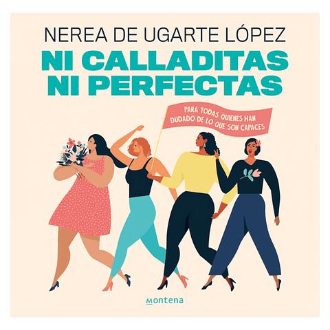 Ni calladitas ni perfectas (Ugarte López  Nerea)