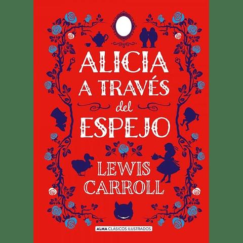 Alicia a través del espejo (Lewis Carroll)