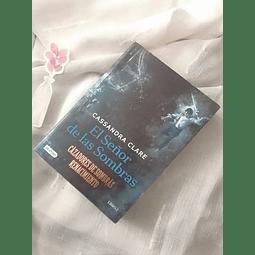 Cazadores de sombras,Renacimiento: El señor de las sombras (Cassandra Clare)