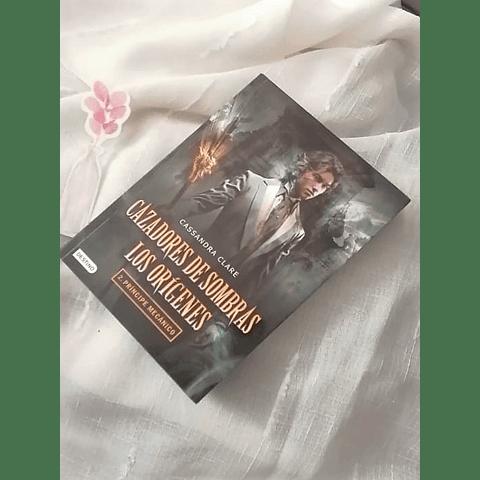 Cazadores de sombras,Los Orígenes: Príncipe Mecánico