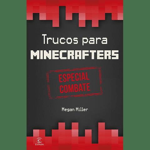 Minecraft. Trucos para minecrafters: especial combate (Megan Miller)