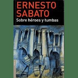 Sobre Heroes y Tumbas (Ernesto Sabato)