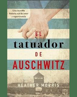 El Tatuador de Auschwitz (Heather Morris)