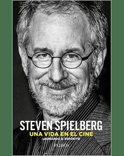 Steven Spielberg: Una vida en el cine (Leonardo D'espósito)