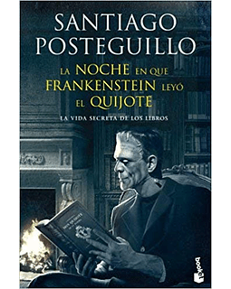 La noche en que Frankenstein leyó el quijote (Santiago Posteguillo)