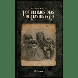 Los últimos días de Clayton & Co. (Francisca Solar)