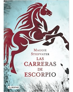 Las carreras de Escorpio (Maggie Stiefvater)