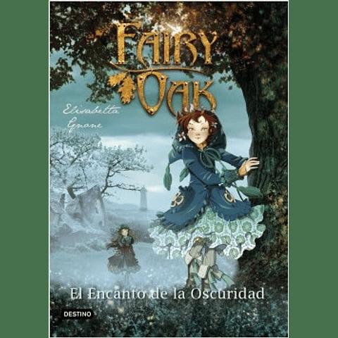 Fairy Oak 2. El Encanto de la Oscuridad (Elisabetta Gnone)