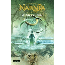 Las Cronicas de Narnia. El Sobrino del Mago (C. S. Lewis)