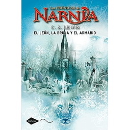 Las crónicas de Narnia II: El león, la bruja y el ropero (C.S LEWIS)