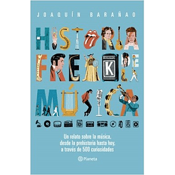 Historia freak de la música (José Joaquín Barañao)