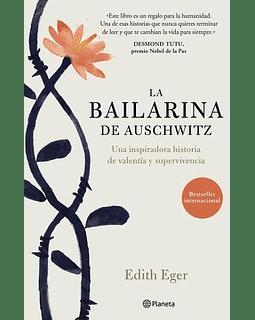 La bailarina de Auschwitz (Edith Eger)