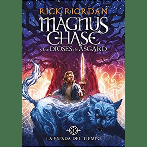 Magnus Chase 1: La espada del tiempo (Rick Riordan)