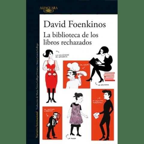 La biblioteca de los libros rechazados (David Foenkinos)
