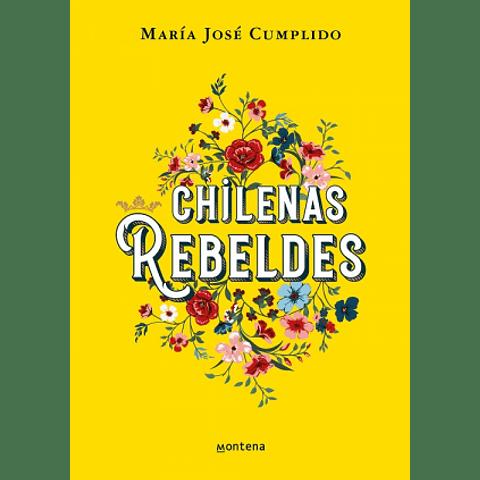 Chilenas Rebeldes (María José Cumplido)