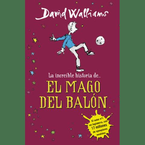La increíble historia del mago del balón (David Walliams)