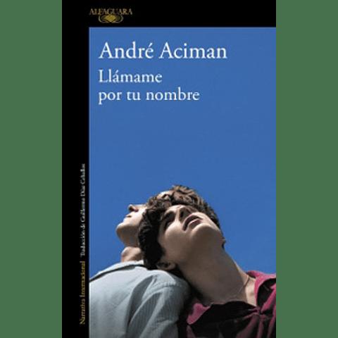 Llámame por tu nombre (André Aciman)