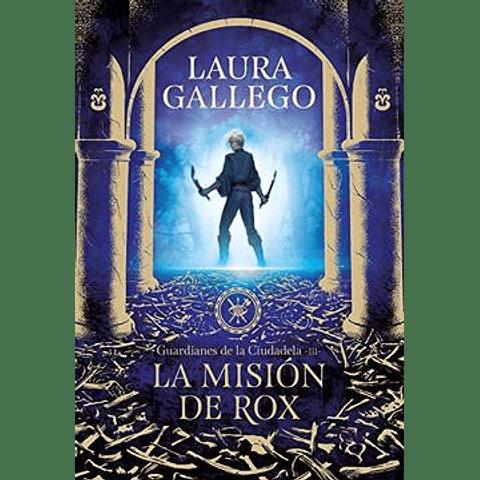 La Misión de rox -Guardianes de la Ciudadela 3 (Laura Gallego)