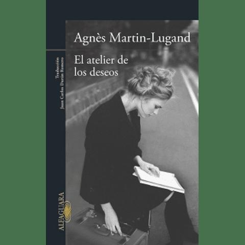 El atelier de los deseos (Agnès Martin-Lugand)
