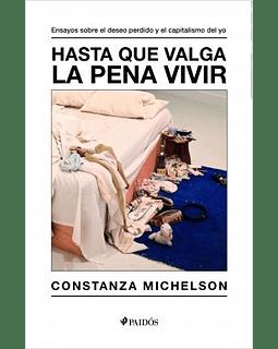 Hasta que valga la pena vivir (Constanza Michelson)