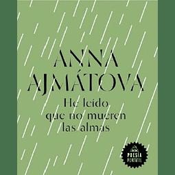 He leído que no mueren las almas (Anna Ajmátova)