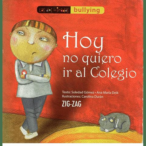 Hoy no quiero ir al colegio (Soledad Gómez y Ana María Deik)