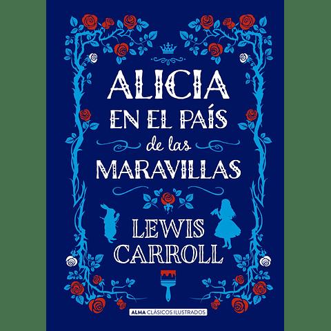 Alicia en el país de las maravillas (Lewis Carroll)
