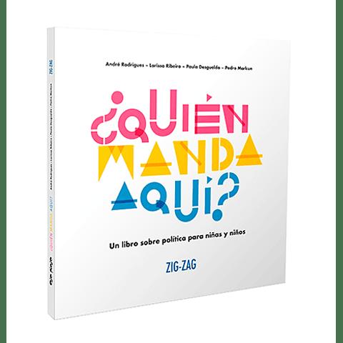 ¿Quién manda aquí? Un libro sobre política para niñas y niños.