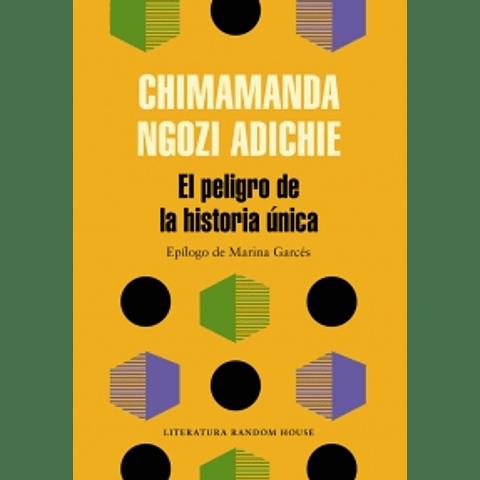 El peligro de la historia unica (Chimamanda Ngozi Adichie)