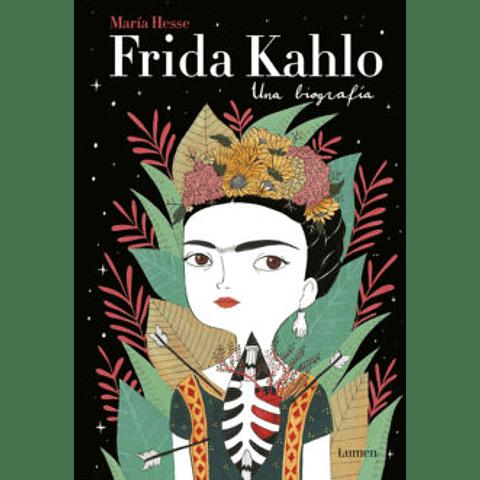 Frida Kahlo. Una biografía. (María Hesse)