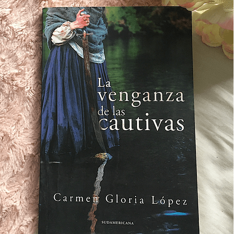 La venganza de las cautivas (Carmen Gloria López)