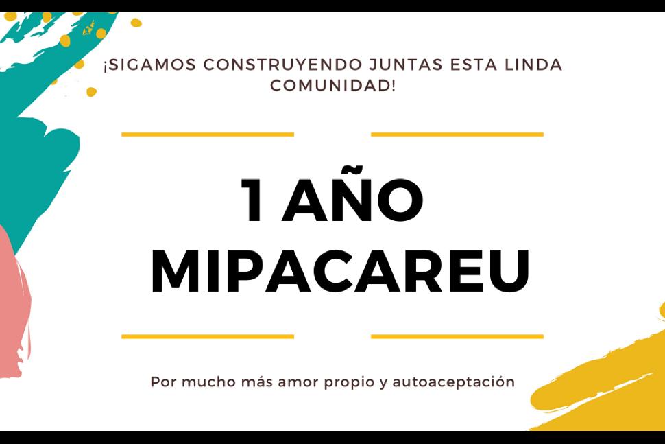 ¡1 año de Mipacareu!  Fecha: 16 de Junio, 2020