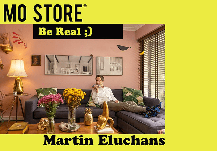 Be Real   MO STORE + Martin Eluchans