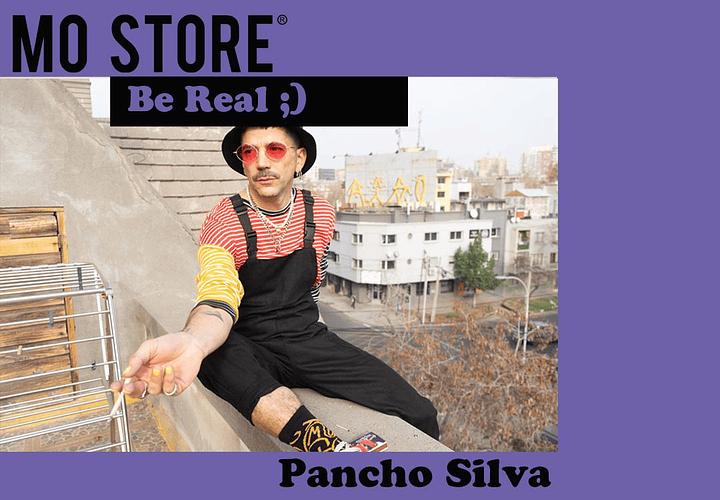 BE REAL MO STORE  + Pancho Silva