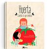 Huerta: cosecha lo que siembras