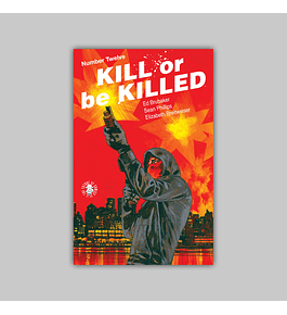 Kill or Be Killed 12 2017