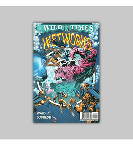 Wild Times: Wetworks 1 1999