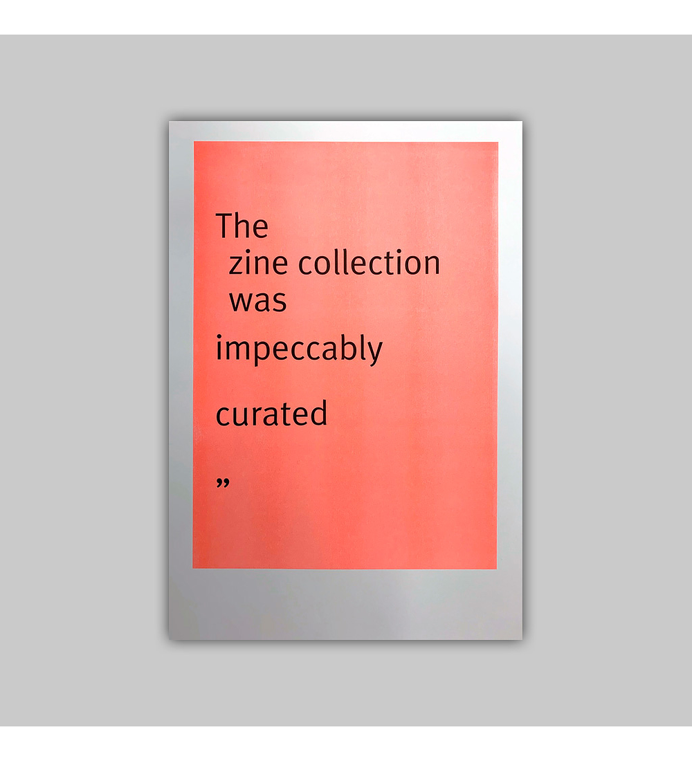 The Zine Collection Was Impeccably Curated 1